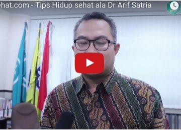 Tips Sehat ala Dr. Arif Satria