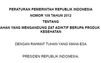 Download Peraturan Pemerintah Republik Indonesia Nomor 109 Tahun 2012 Tentang Pengamanan Bahan Yang Mengandung Zat Adiktif Berupa Produk Tembakau Bagi Kesehatan