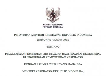 Download Peraturan Menteri Kesehatan Republik Indonesia Nomor 43 Tahun 2012 Tentang Pelaksanaan Pemberian Izin Belajar Bagi Pegawai Negeri Sipil Di Lingkungan Kementerian Kesehatan