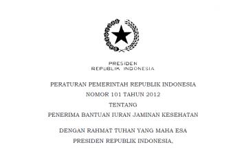 Download Peraturan Pemerintah Republik Indonesia Nomor 101 Tahun 2012 Tentang Penerima Bantuan Iuran Jaminan Kesehatan