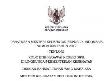 Download Peraturan Menteri Kesehatan Republik Indonesia Nomor 008 Tahun 2012 Tentang Kode Etik Pegawai Negeri Sipil Di Lingkungan Kementerian Kesehatan