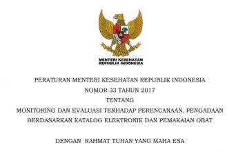 Download Peraturan Menteri Kesehatan Republik Indonesia Nomor 33 Tahun 2017 Tentang Monitoring Dan Evaluasi Terhadap Perencanaan, Pengadaan Berdasarkan Katalog Elektronik Dan Pemakaian Obat