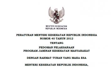 Download Peraturan Menteri Kesehatan Republik Indonesia Nomor 40 Tahun 2012 Tentang Pedoman Pelaksanaan Program Jaminan Kesehatan Masyarakat