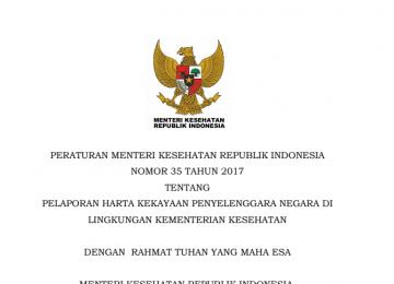 Download Peraturan Menteri Kesehatan Republik Indonesia Nomor 35 Tahun 2017 Tentang Pelaporan Harta Kekayaan Penyelenggara Negara Di Lingkungan Kementerian Kesehatan