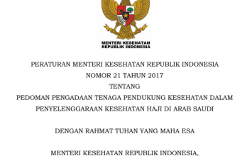 Download Peraturan Menteri Kesehatan Republik Indonesia Nomor 21 Tahun 2017 Tentang Pedoman Pengadaan Tenaga Pendukung Kesehatan Dalam Penyelenggaraan Kesehatan Haji Di Arab Saudi