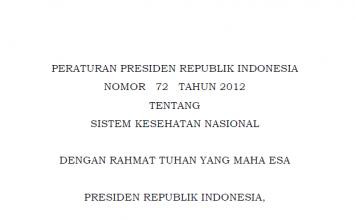 Download Peraturan Presiden Republik Indonesia Nomor 72 Tahun 2012 Tentang Sistem Kesehatan Nasional