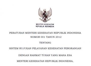 Download Peraturan Menteri Kesehatan Republik Indonesia Nomor 001 Tahun 2012 Tentang Sistem Rujukan Pelayanan Kesehatan Perorangan