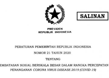 Peraturan Pemerintah Republik Indonesia Nomor 21 Tahun 2020 Tentang  Pembatasan Sosial Berskala Besar Dalam Rangka Percepatan Penanganan Corona Virus Disease 2019 (Covid-19)